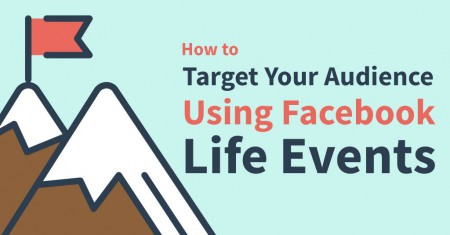 how to target your audience using facebook life events