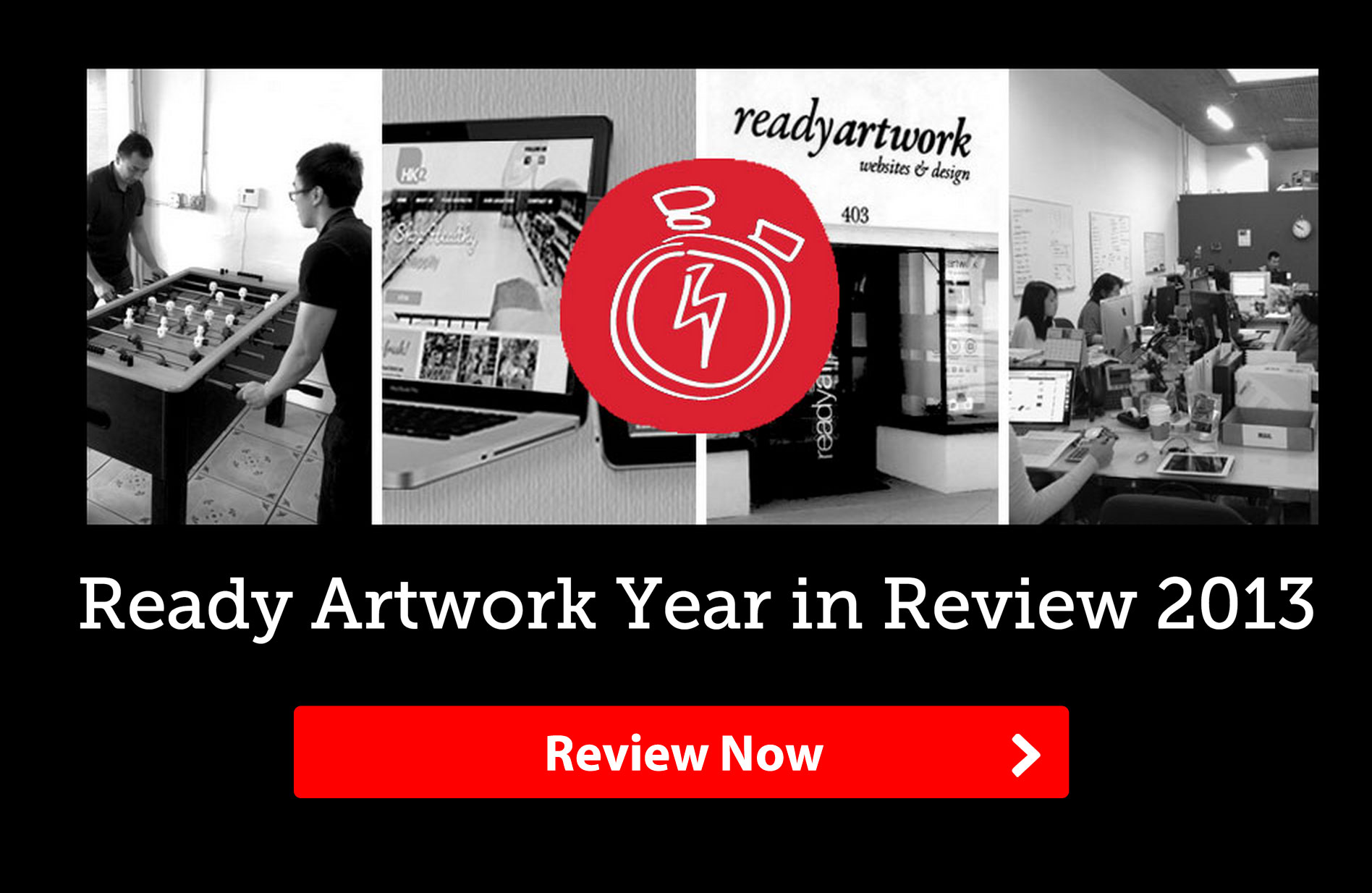 Ready Artwork Year in Review 2013 – Our Accomplishments