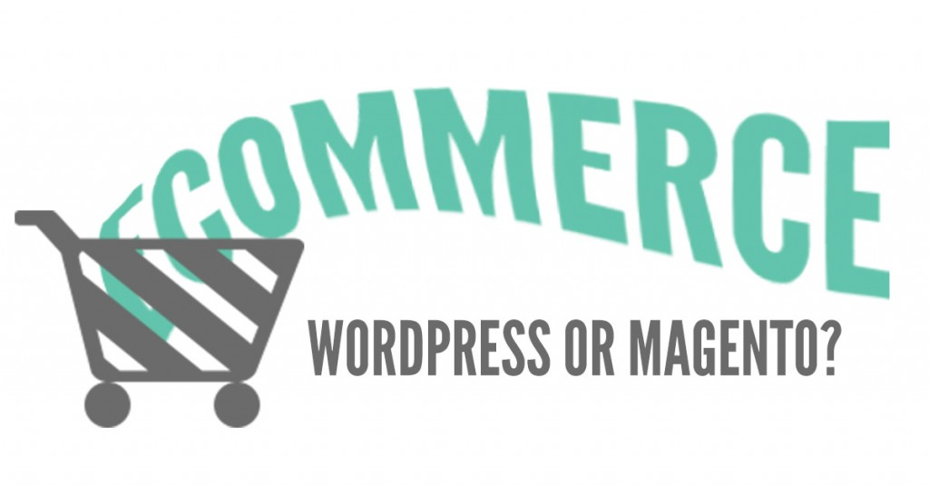 wordpress or magento for e-commerce