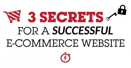 3 Secrets For A Successful E-Commerce Website