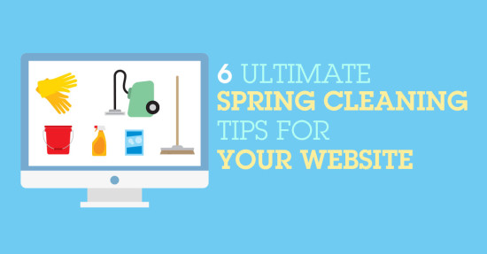 6 Ultimate Spring Cleaning Tips for Your Website