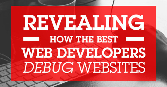 Revealing How the Best Web Developers Debug Websites
