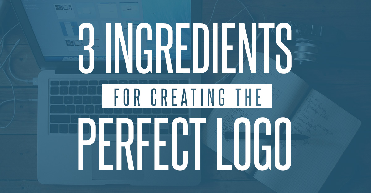 3 Ingredients for Creating the Perfect Logo
