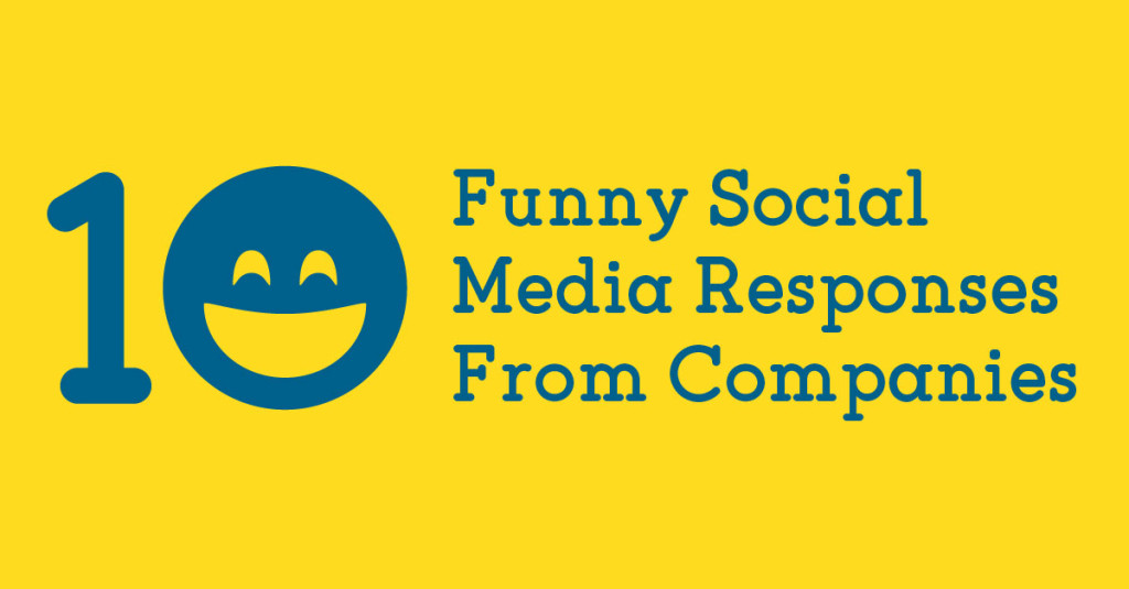 10 Funny Social Media Responses From Companies