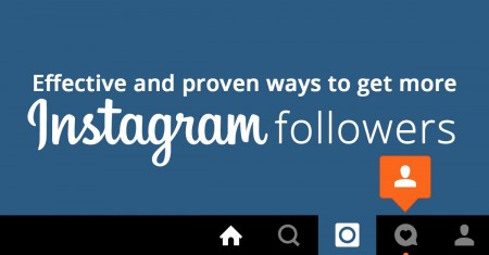 Effective & Proven Ways To Get More Instagram Followers