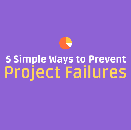 5 simple ways to prevent project failures