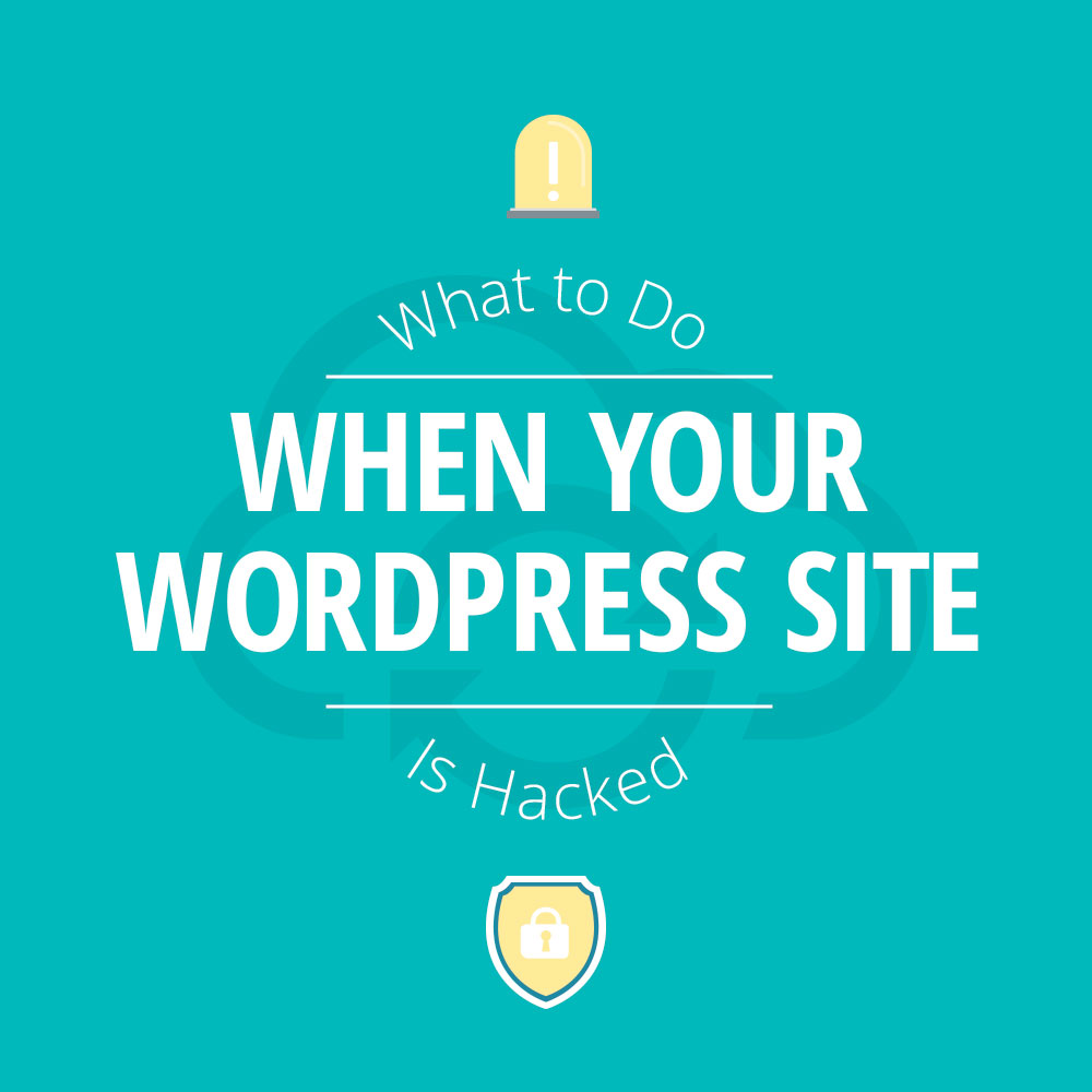 What to Do When Your WordPress Site is Hacked