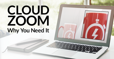 Cloud Zoom: Why You Need It