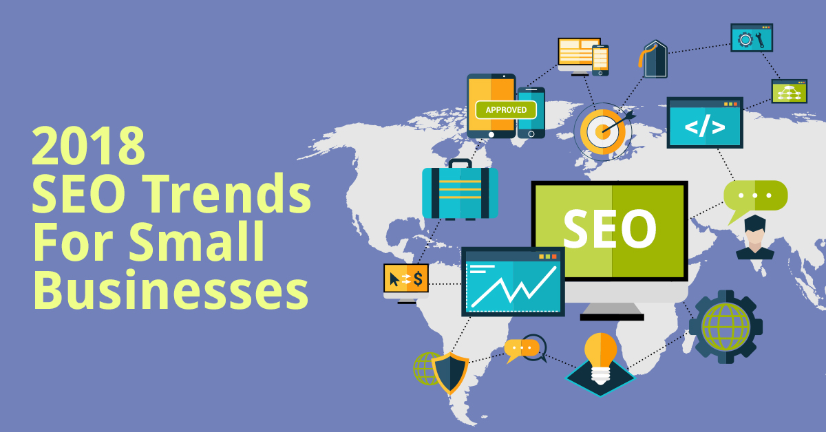 3 SEO Trends in 2018 That Will Favor Small Businesses