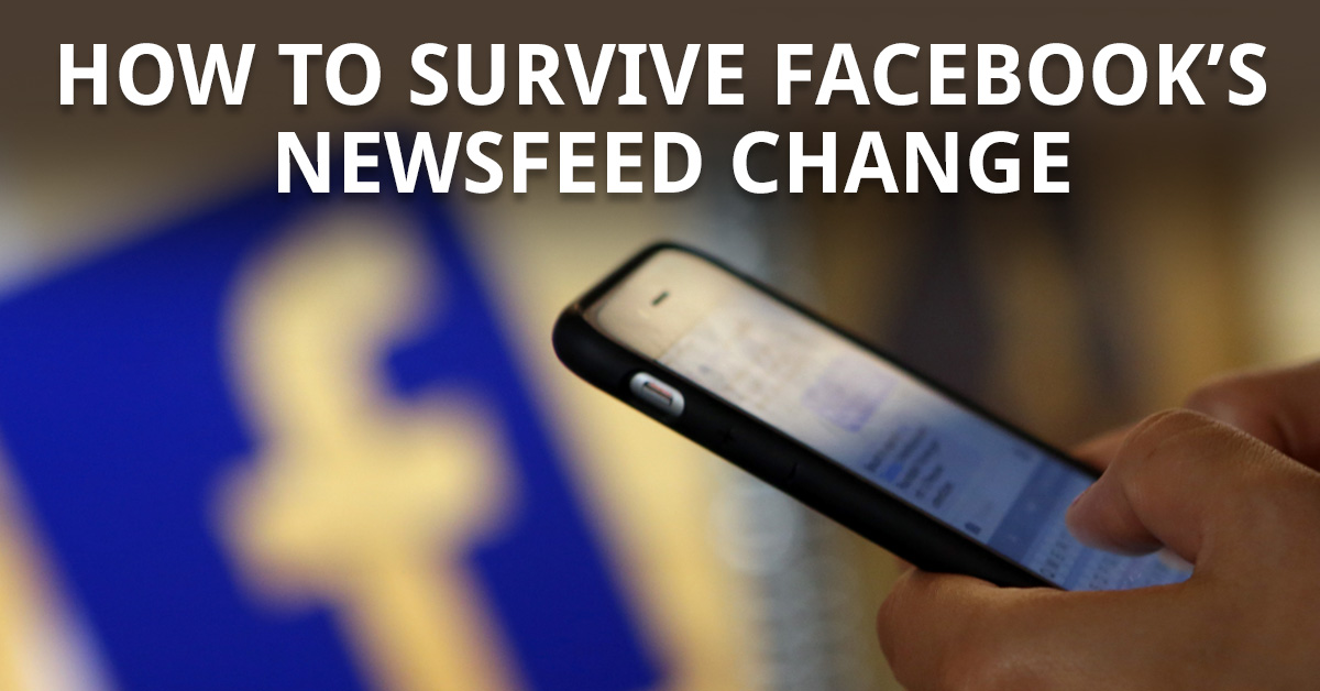 How to Survive Facebook's Newsfeed Change