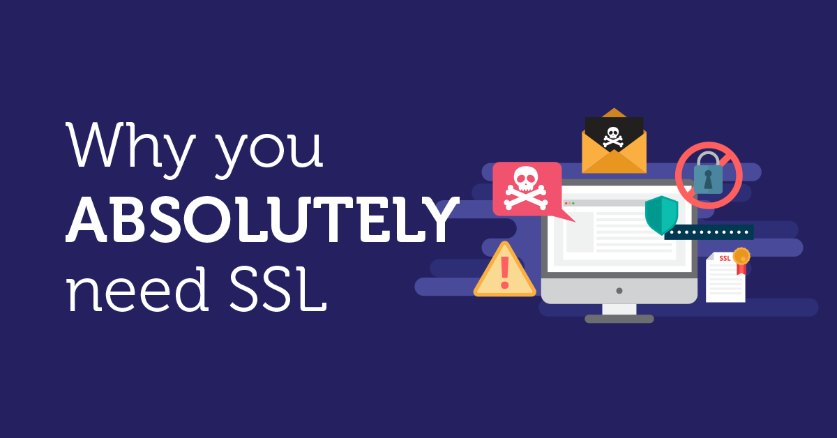 Why You Absolutely Need SSL!